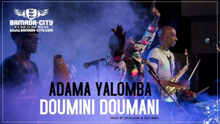 ADAMA YALOMBA - DOUMINI DOUMANI Prod by MORGANE & YALOMBA