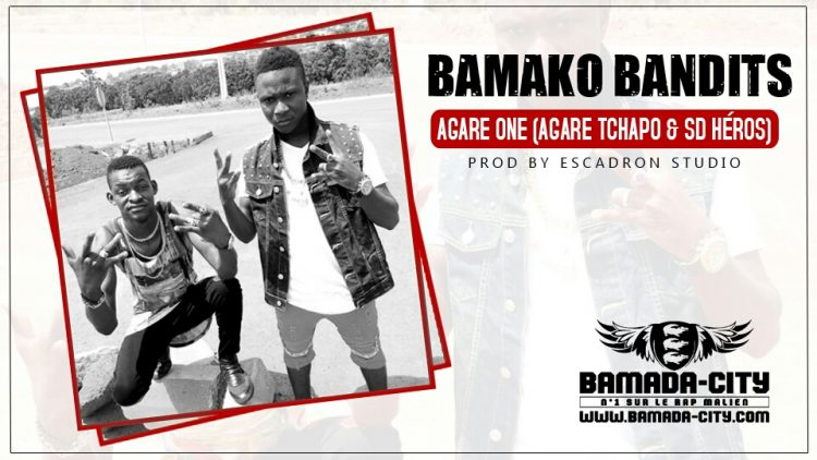 AGARE ONE (AGARE TCHAPO & SD HÉROS) - BAMAKO BANDITS Prod by ESCADRON STUDIO