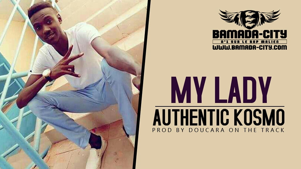 AUTHENTIC KOSMO - MY LADY Prod by DOUCARA ON THE TRACK