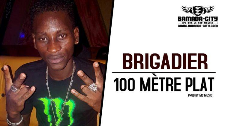 BRIGADIER - 100 MÈTRE PLAT Prod by M3 MUSIC