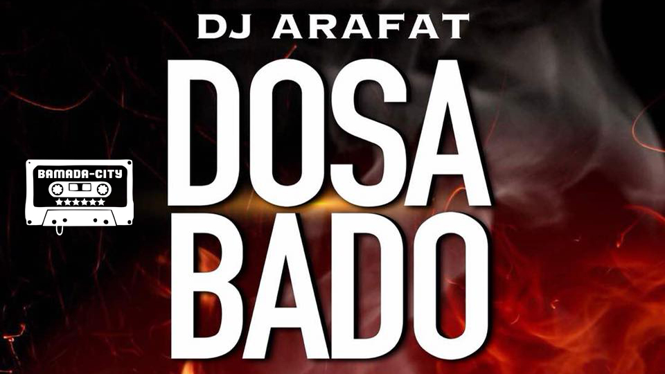 DJ ARAFAT - DOSABADO (Son Officiel)