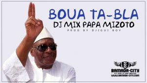 DJ MIX PAPA MIZOTO - BOUA TA-BLA Prod by JIGUI BOY