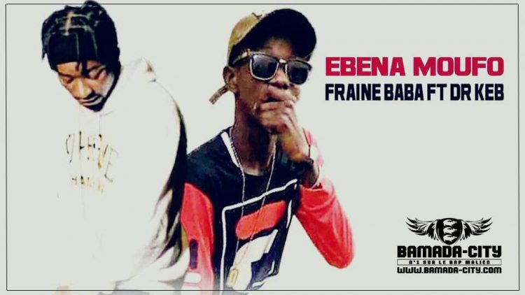 FRAINE BABA Feat. Dr KEB - EBENA MOUFO Prod by ZY PAGALA