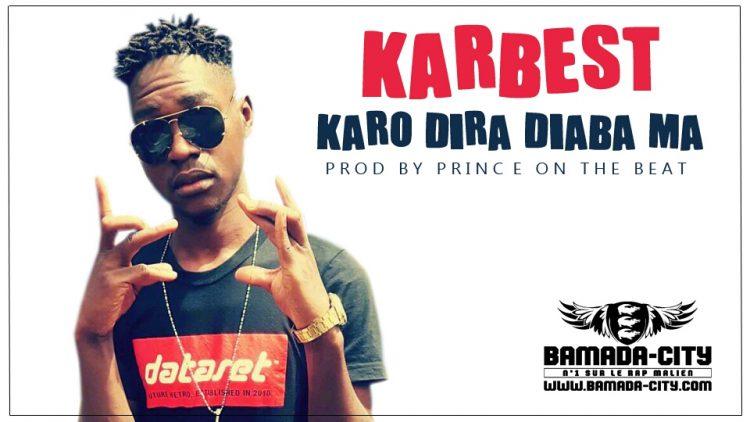KARBEST - KARO DIRA DIABA SORA MA Prod by PRINCE ON THE BEAT