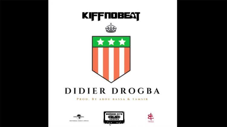 KIFF NO BEAT - DROGBA (Son Officiel)
