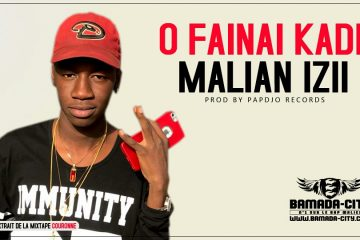 MALIAN IZII - O FAINAI KADI Prod by PAPDJO RECORDS