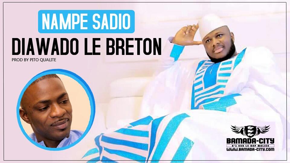 NAPE SADIO - DIAWADO LE BRETON Prod PITO QUALITE