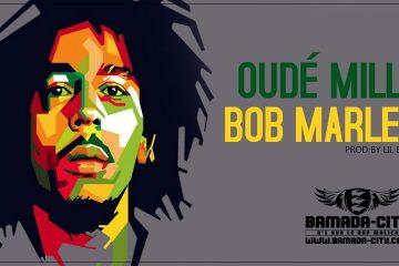 OUDE MILL - BOB MARLEY Prod by LIL BEN