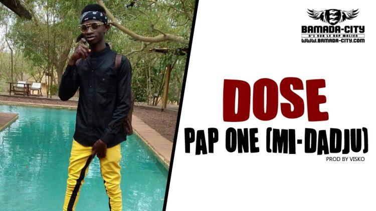 PAP ONE(MI-DADJU) - DOSE Prod by VISKO