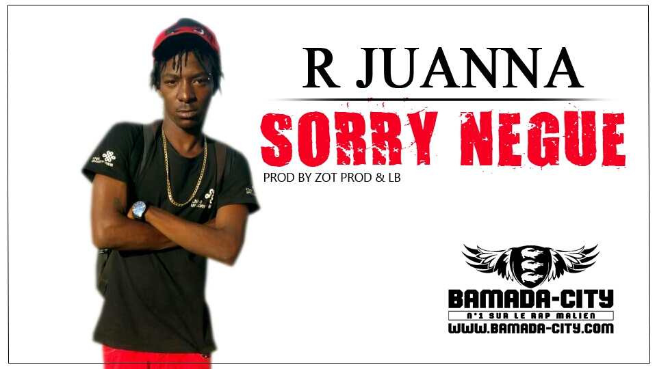 R JUANNA - SORRY NEGUE Prod by ZOT PROD & LB