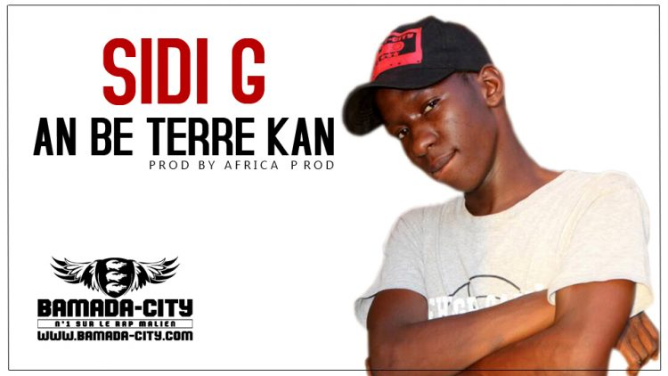 SIDI G - AN BE TERRE KAN Prod by AFRICA PROD