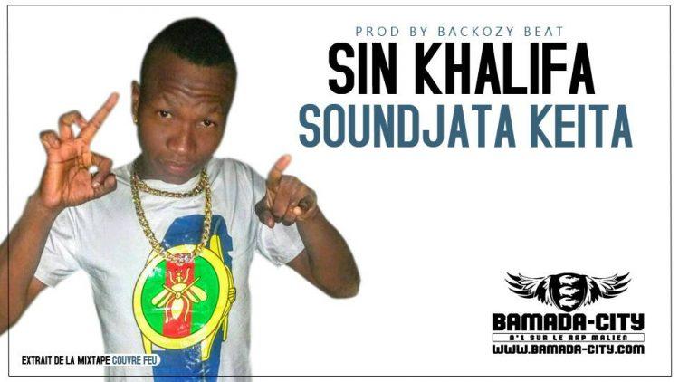 SIN KHALIFA - SOUNDJATA KEITA extrait de la mixtape COUVRE FEUX Prod by BACKOZY BEAT