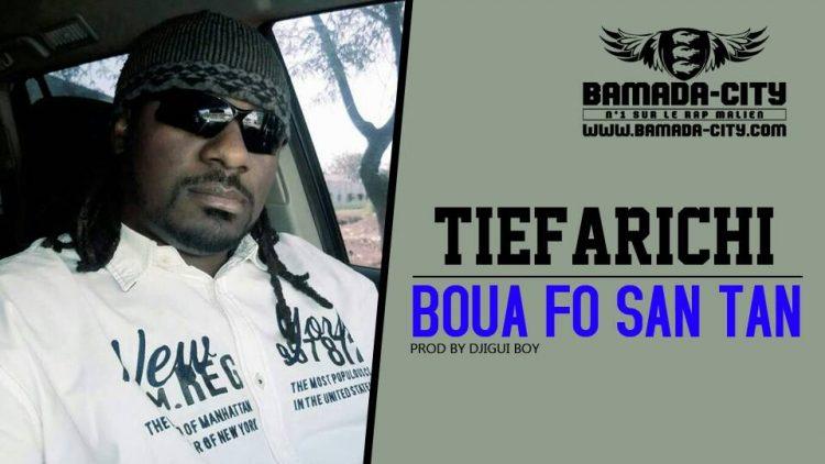 TIEFARICHI - BOUA FO SAN TAN Prod DJIGUI BOY