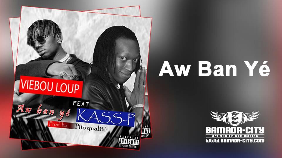 VIEBOU Feat. KASS-P - AW BAN YE Prod by PITO QUALITE