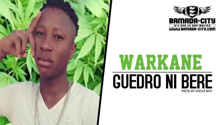 WARKANE - GUEDRO NI BERE Prod by DJIGUI BOY