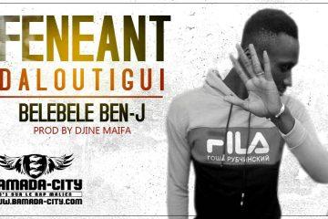 BEN J BELEBELE - FÉNÉANT DALOUTIGUI