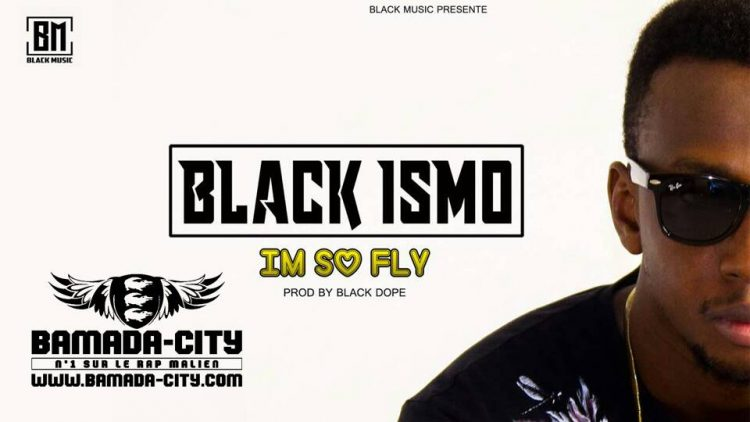 BLACK ISMO - I'M SO FLY