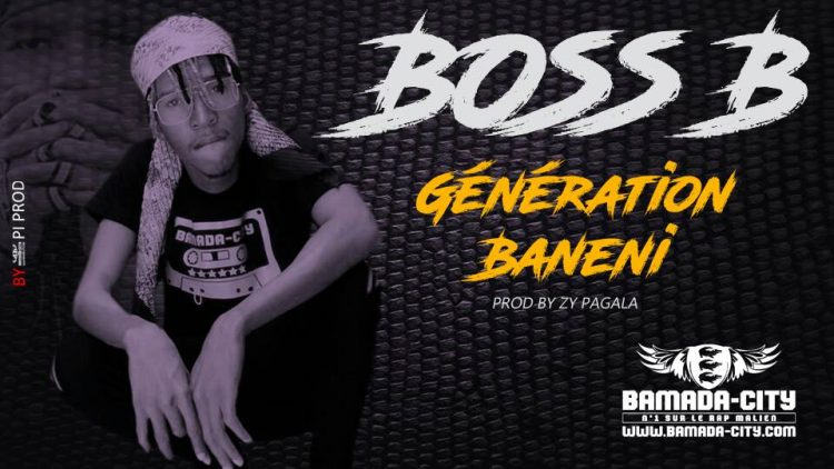 BOSS B - GÉNÉRATION BANENI Prod by ZY PAGALA