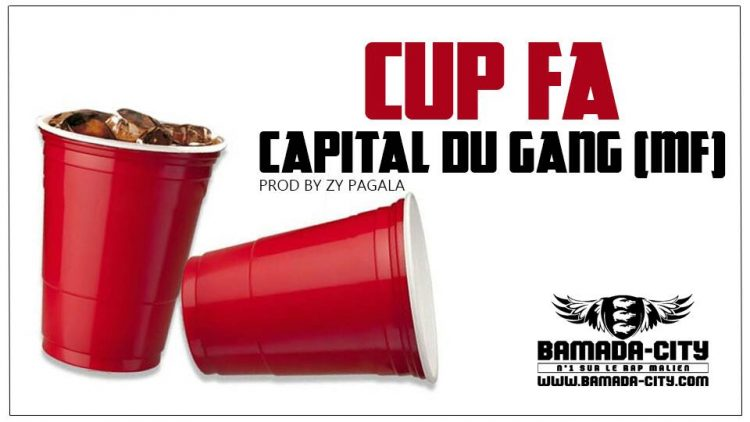CAPITAL DU GANG (MF) - CUP FA Prod by ZY PAGALA