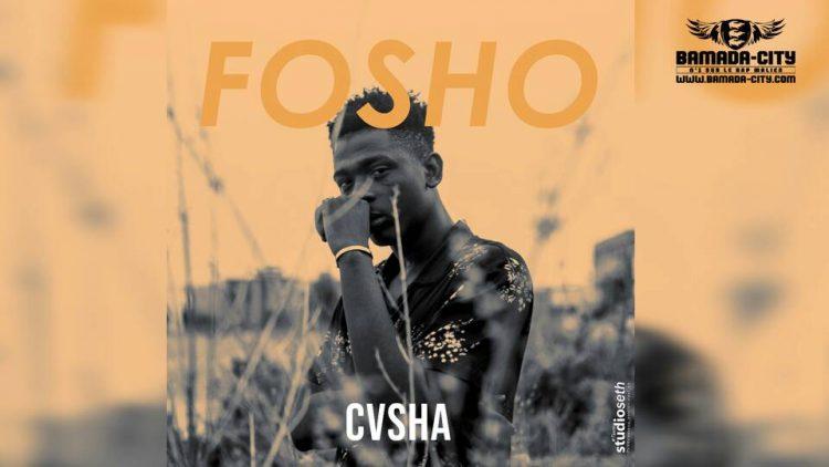 CVSHA - FOSHO Prod by GNIM