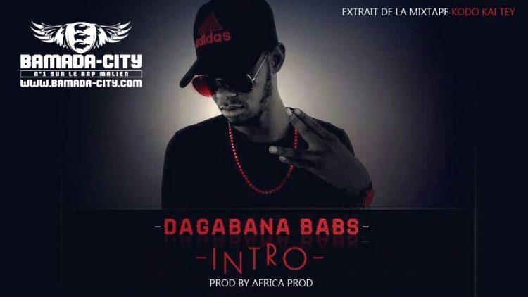 DAGABANA BAB'S - INTRO extrait de la mixtape KODO KAI TEY Prod by AFRICA PROD