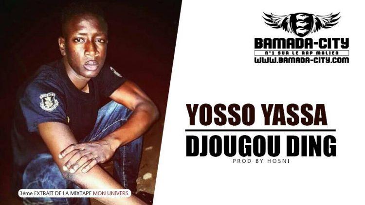 DJOUGOU DING - YOSSO YASSA 3ème extrait de la mixtape MON UNIVERS Prod by HOSNI