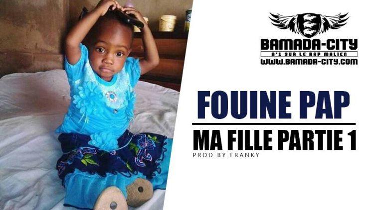 FOUINE PAP - MA FILLE PARTIE 1