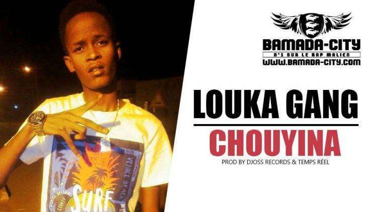 LOUKA GANG - CHOUYINA Prod by DJOSS RECORDS & TEMPS RÉEL