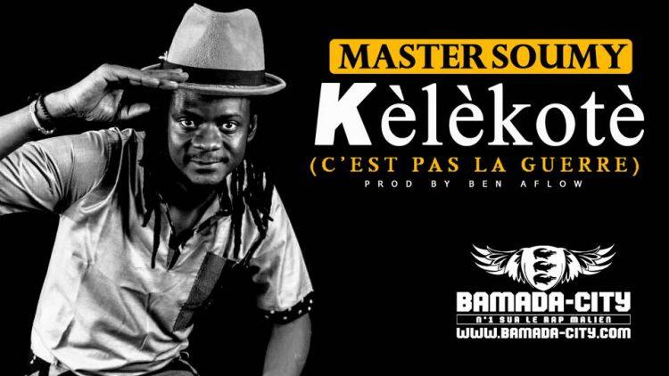 MASTER SOUMY - KÈLÉKOTÈ (C'EST PAS LA GUERRE) Prod by BEN AFLOW