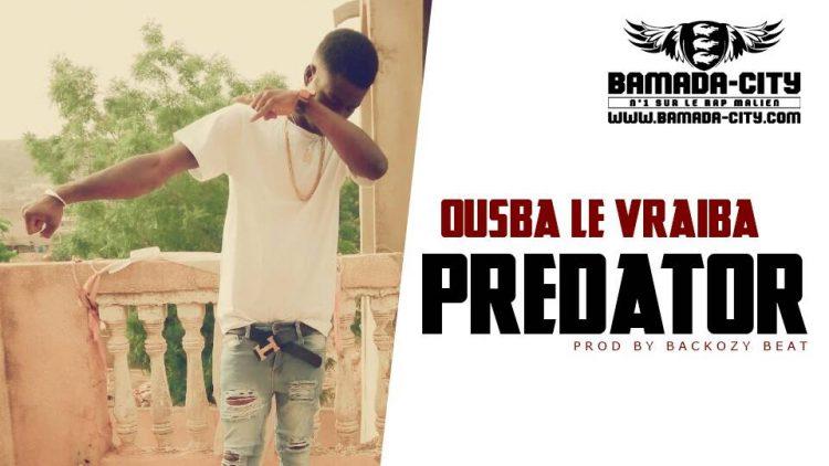 OUSBA LE VRAIBA - PREDATOR