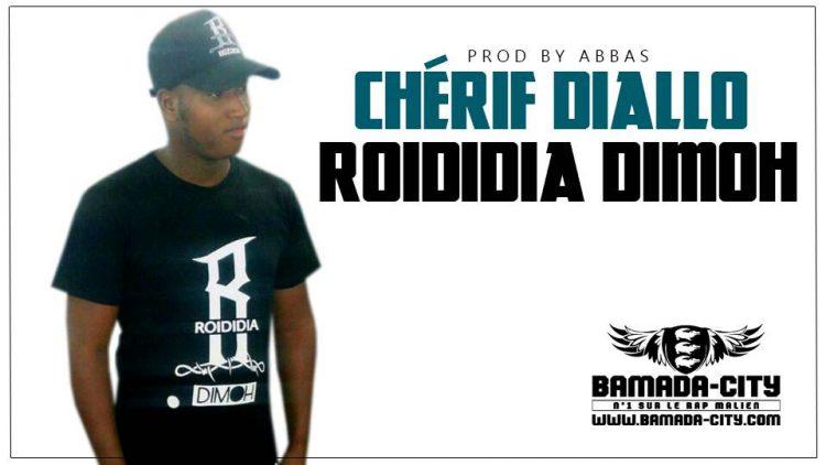 ROIDIDIA DIMOH - CHÉRIF DIALLO Prod by ABBAS