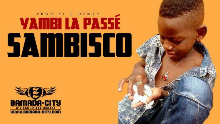SAMBISCO - YAMBI LA PASSÉ