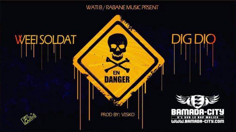 WEEI SOLDAT Feat. DIG DIO - EN DANGER Prod by VISKO