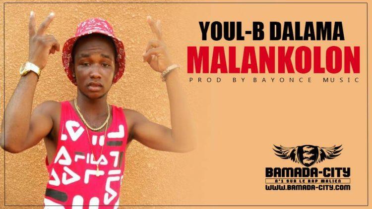 YOUL-B DALAMA - MALANKOLON