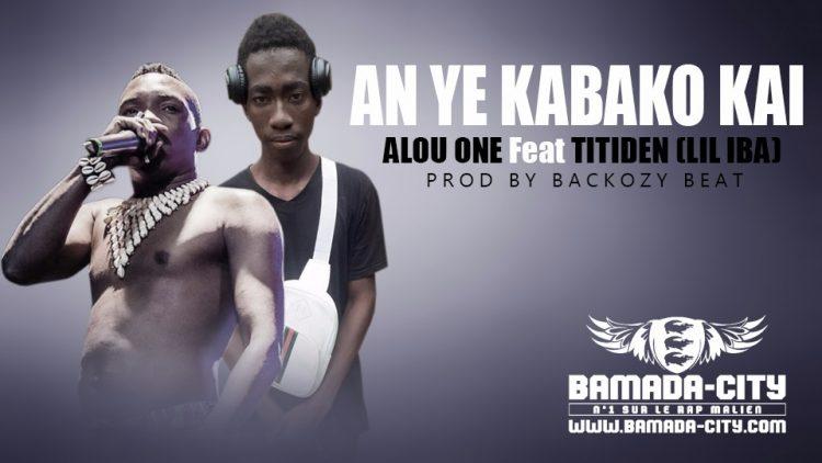 ALOU ONE Feat. TITIDEN (LIL IBA) - AN YÉ KABAKO KAI Prod by BACKOZY BEATALOU ONE Feat. TITIDEN (LIL IBA) - AN YÉ KABAKO KAI Prod by BACKOZY BEAT
