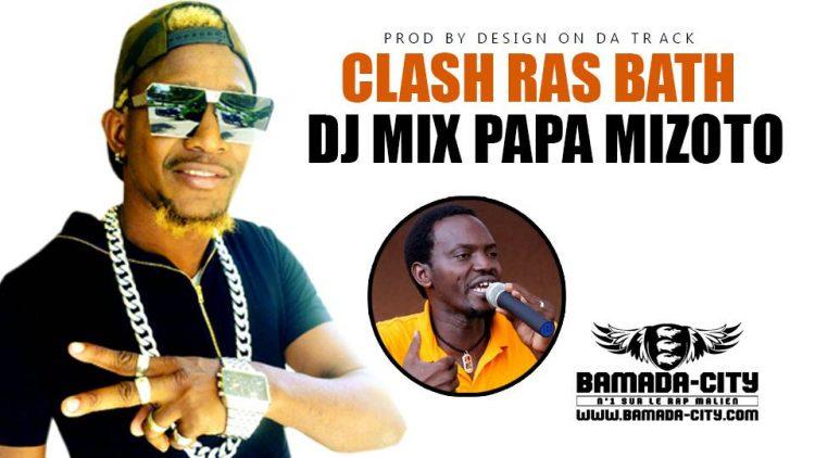 DJ MIX PAPA MIZOTO - CLASH RAS BATH