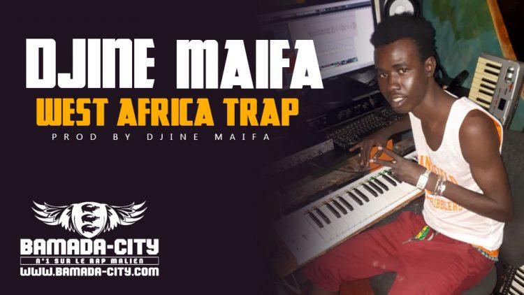 DJINE MAIFA - WEST AFRICA TRAP Prod by DJINE MAIFA