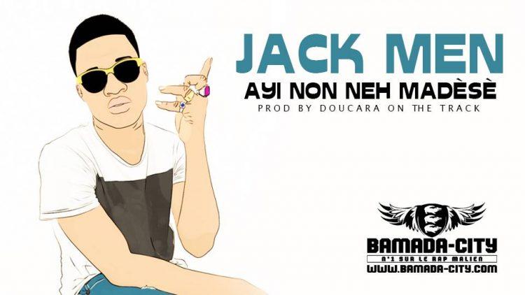 JACK MAN - AYI NON NEH MADÈSÈ