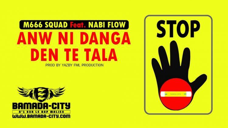 M666 SQUAD Feat. NABI FLOW - ANW NI DANGA DEN TE TALA