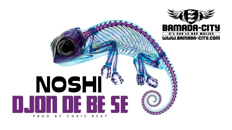NOSHI - DJON DE BE SE