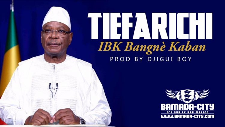 TIÉFARICHI - IBK BANGNÈ KABAN Prod by DJIGUI BOY