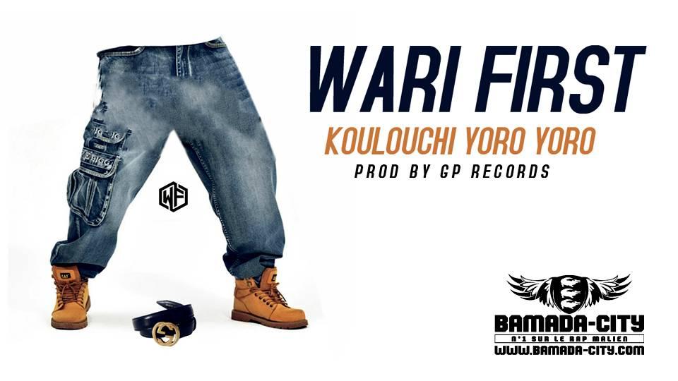 WARI FIRST - KOULOUCHI YORO YORO