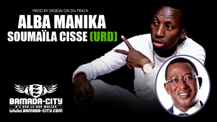 ALBA MANIKA - SOUMAILA CISSE (URD) Prod by DESIGN ON DA TRACK