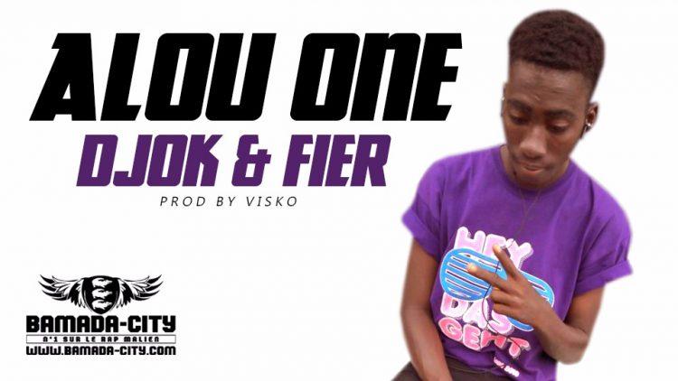 ALOU ONE - DJOK & FIER