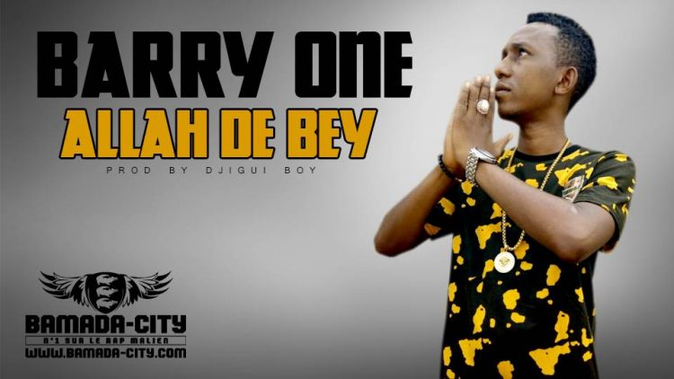 BARRY ONE - ALLAH DE BEY Prod by DJIGUI BOY