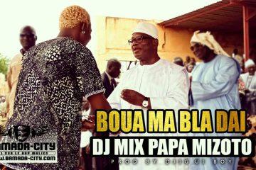 DJ MIX PAPA MIZOTO - BOUA MA BLA DAI