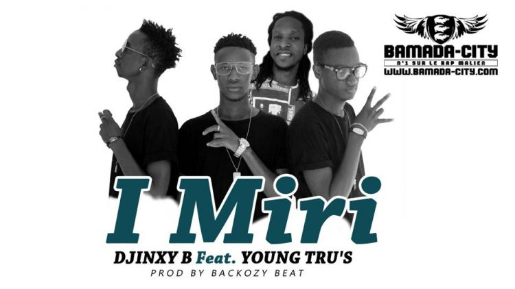 DJINXY B Feat. YOUNG TRU'S - I MIRI