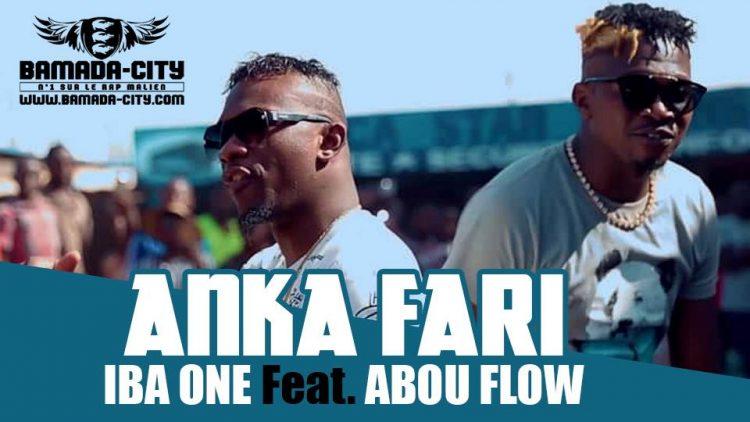 IBA ONE Feat. ABOU FLOW - ANKA FARI