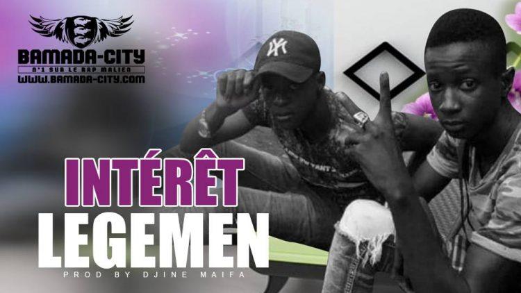 LEGEMEN - INTÉRÊT Prod by DJINE MAIFA