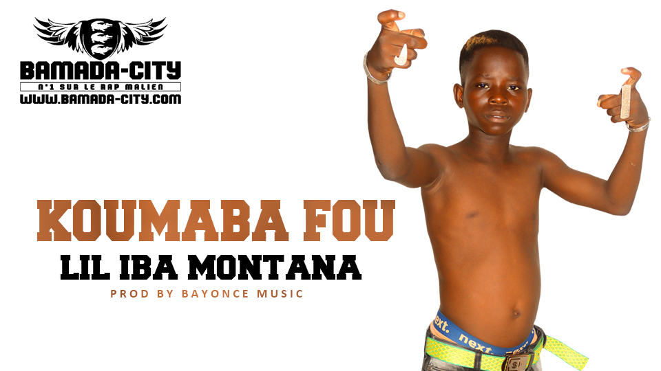 LIL IBA MONTANA - KOUMABA FOU - Prod by BAYONCE MUSIC